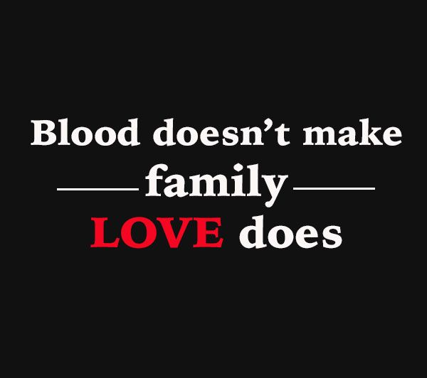 Blood does not make family… | Pigoons And Paradice